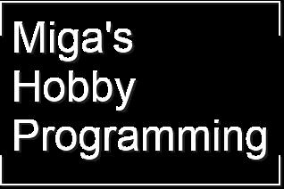 Miga's Hobby Programming
